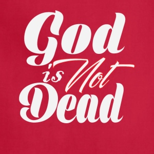 God Is not Dead Religious Tee Shirt - Adjustable Apron