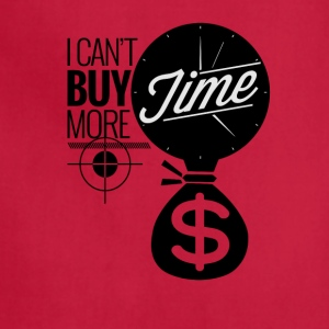 I Can't Buy More Time - Adjustable Apron