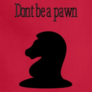 Don't be a Pawn - Adjustable Apron