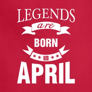 Legends are born in April - Adjustable Apron