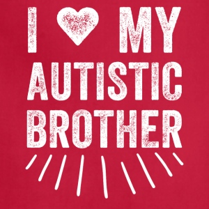 I love my autistic brother - Adjustable Apron