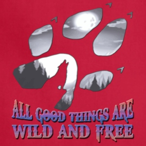 all good things are wild and free - Adjustable Apron