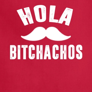 hola bitchachos - Adjustable Apron