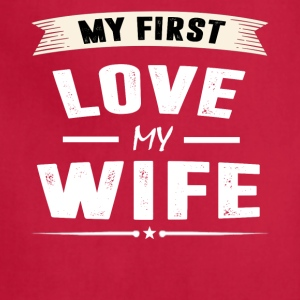 My First Love my WIFE T-shirt - Adjustable Apron