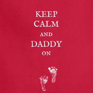 Keep Calm and Daddy On! - Adjustable Apron
