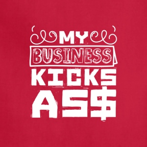 My business kicks as$ - Adjustable Apron