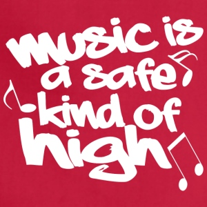 Music is a safe kind of high - Adjustable Apron