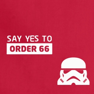 Star Wars Say Yes To Order 66 - Adjustable Apron
