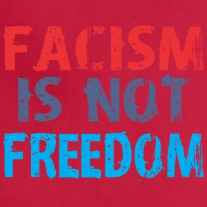 Facism Is Not Freedom - Adjustable Apron