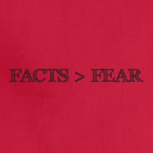 Facts are Greater than Fear - Adjustable Apron