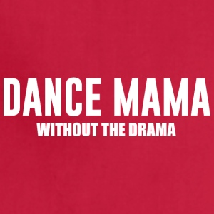 Dance Mama without the Drama Supportive Mom - Adjustable Apron