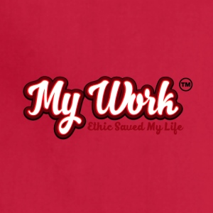 MY WORK ETHIC SAVED MY LIFE - Adjustable Apron