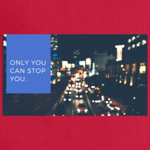 Only You Can Stop You - Adjustable Apron