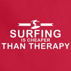 Surfing is cheaper than therapy - Adjustable Apron