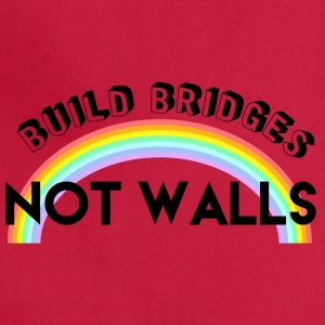 build bridges not walls - Adjustable Apron