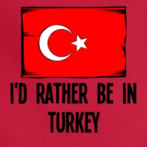 I'd Rather Be In Turkey - Adjustable Apron