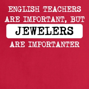 Jewelers Are Importanter - Adjustable Apron
