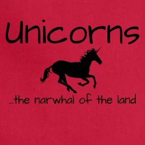 Unicorns are the Narwhal of the Land - Adjustable Apron
