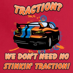 Traction_We_don-t_need_no_stinkin_traction - Adjustable Apron
