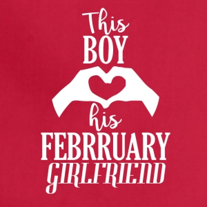 This Boy loves his February Girlfriend - Adjustable Apron