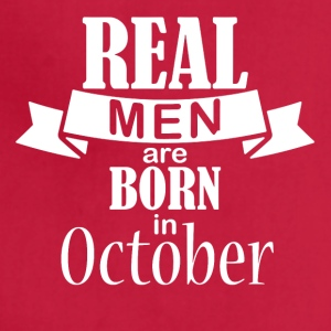 Real men born in October - Adjustable Apron