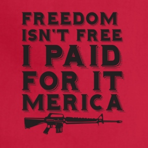 Freedom Isn't Free - Adjustable Apron