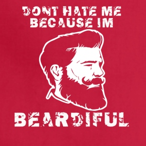 dont hate me because im beardiful - Adjustable Apron