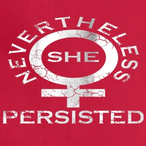 Nevertheless She Persisted 6 - Adjustable Apron