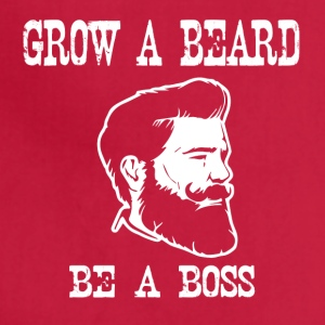 grow a beard be a boss - Adjustable Apron