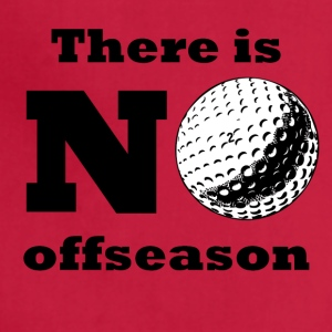There Is No Offseason Golf - Adjustable Apron