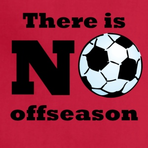 There Is No Offseason Soccer - Adjustable Apron