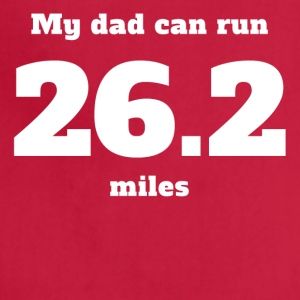 My Dad Can Run 26.2 Miles - Adjustable Apron