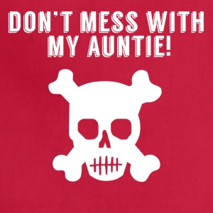 Don't Mess With My Auntie Skull And Crossbones - Adjustable Apron