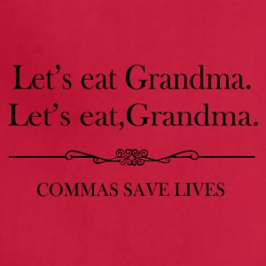 Lets Eat Grandma Commas Save Lives - Adjustable Apron