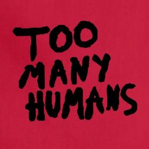 TOO MANY HUMANS - Adjustable Apron