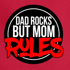 DAD ROCKS BUT MOM RULES - Adjustable Apron