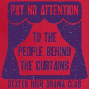 Pay No Attention To The People Behind The Curtains - Adjustable Apron