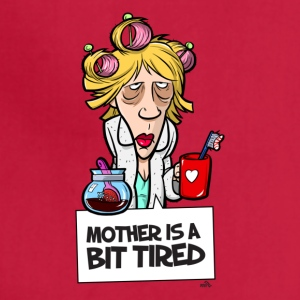 Mother is a bit tired - funny mother day - Adjustable Apron