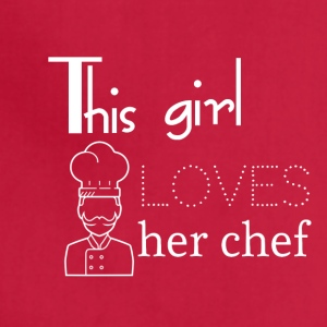 This girl loves her chef - Adjustable Apron