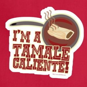 I Am A Tamale Caliente - Adjustable Apron