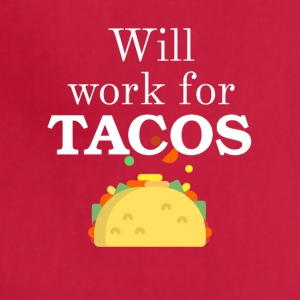 Will work for TACOS - Adjustable Apron