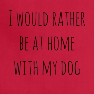 I Would Rather Be At Home With My Dog - Adjustable Apron