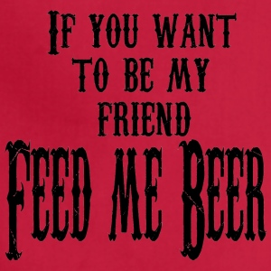 friend feed me beer - Adjustable Apron