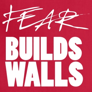 Fear Builds Walls - Adjustable Apron