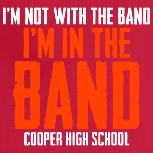 I m Not With The Band I m In The Band Cooper High - Adjustable Apron