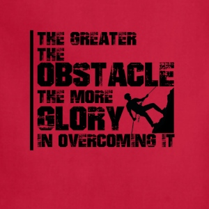 The greater the obstacle T-shirt design - Adjustable Apron