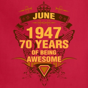 June 1947 70 Years of Being Awesome - Adjustable Apron