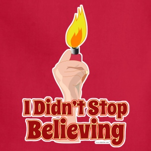 I Didn't Stop Believing Too - Adjustable Apron