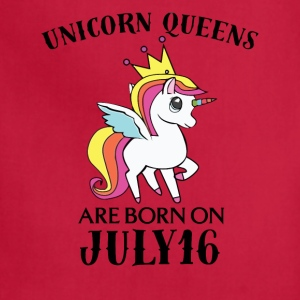 Unicorn Queens Are Born On July 16 - Adjustable Apron