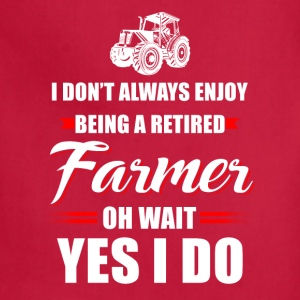 Being a retired Farmer T Shirts - Adjustable Apron